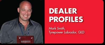 DEALER PROFILE: Mark Smith, Tyrepower Labrador, QLD